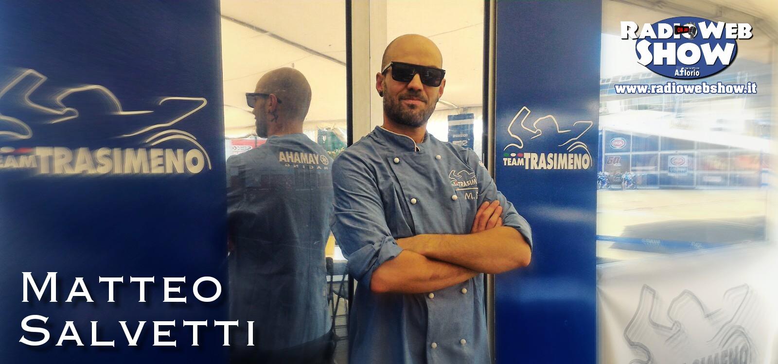 Matteo Salvetti lo chef amico di RadioWebShow