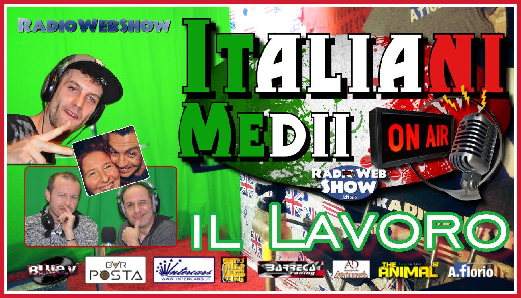 Tutti i video di ITALIANI MEDII ON AIR – il Lavoro