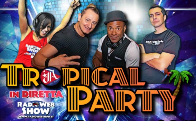 TROPICAL PARTY – Il nuovo Format dal ritmo latino in diretta da Papa Joe's