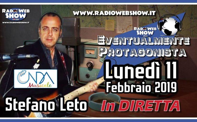 Eventualmente Protagonista con Stefano Leto Puntata 47-un ONDAta di grande Musica.