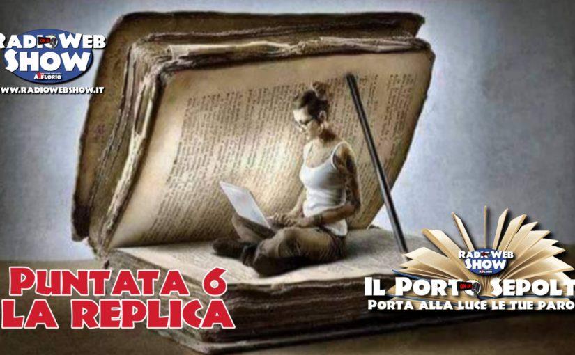 Il Porto Sepolto Puntata 6 – La REPLICA