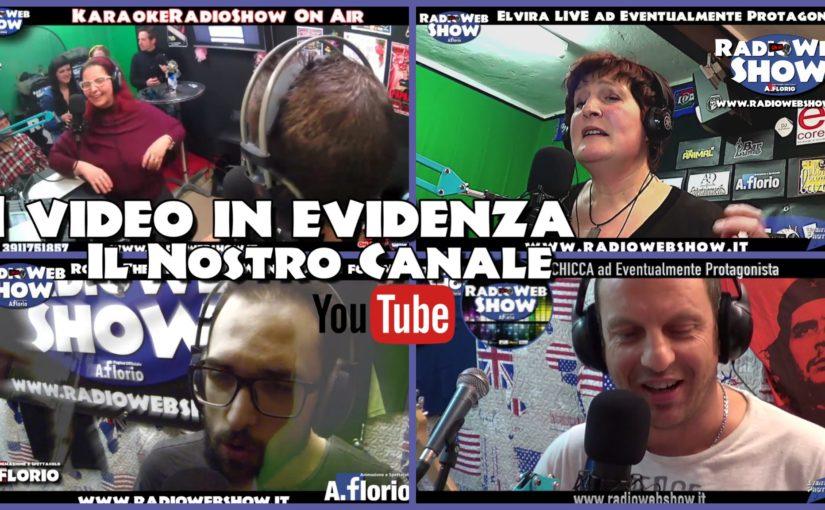 I Video in EVIDENZA di questa settimana – Il Nostro CANALE.