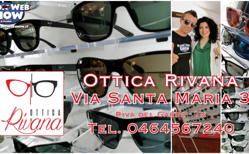 OTTICA RIVANA è Partner di RadioWebShow…..perche noi ci teniamo a vedere bene ogni emozione.