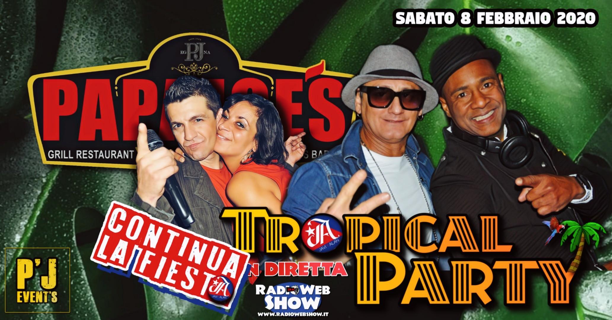 CONTINUA LA FIESTA con il Tropical Party al Papa Joe's