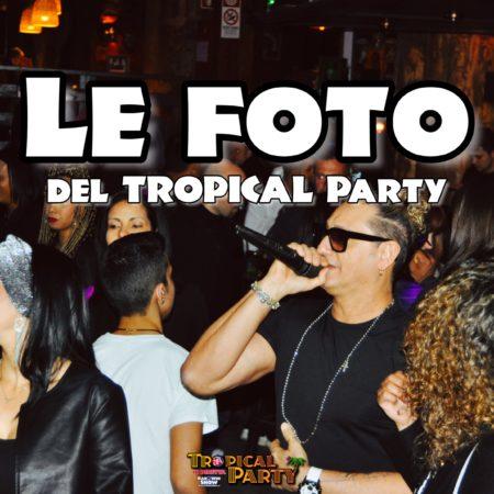 Le FOTO del Tropical Party di Sabato 08 Febbraio 2020